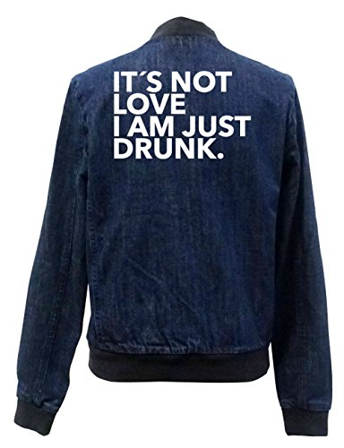 Am Giacca Not Just Drunk Love Girls It`s Bomber Certified Jeans Freak I dt0Sq