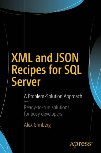 XML and JSON Recipes for SQL Server: A Problem-Solution Approach by Apress