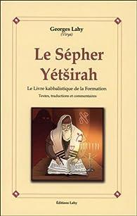 Le Sepher Yetsirah : Le livre kabbalistique de la formation par Georges Lahy