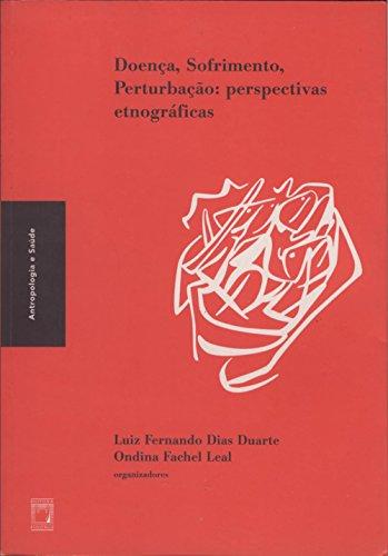 Doença, sofrimento, perturbação: perspectivas etnográficas (Coleção Antropologia e saúde)