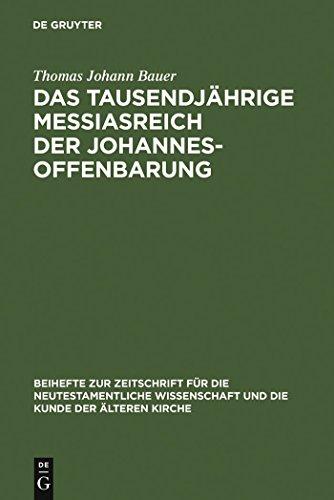 - Das tausendjährige Messiasreich der Johannesoffenbarung: Eine literarkritische Studie zu Offb 19,11-21,8 (Beihefte zur Zeitschrift für die neutestamentliche Wissenschaft 148) (German Edition)