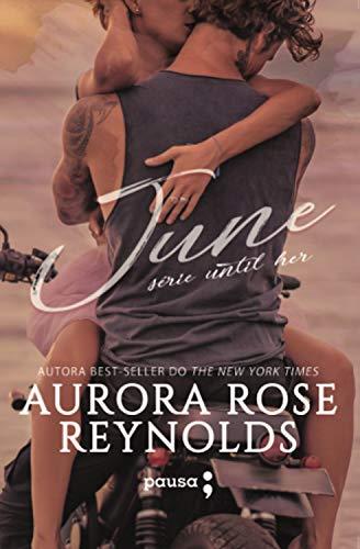 June (Série Until Her Livro 2) por [Reynolds, Aurora Rose]