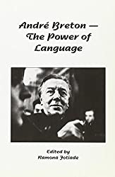 Andre Breton: The Power Of Language