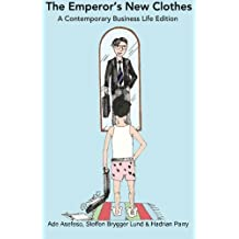 The Emperor's New Clothes: A Contemporary Business Life Edition