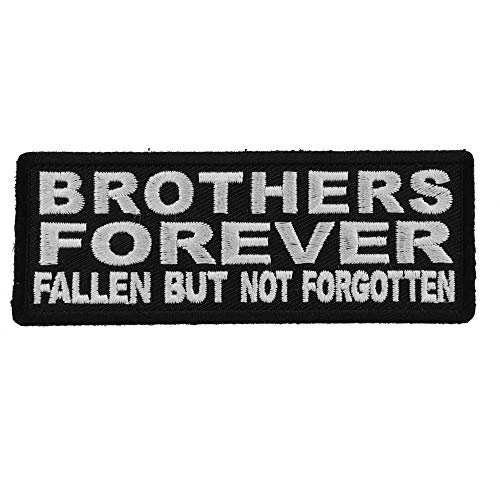 Brothers Forever Fallen But Not Forgotten Patch - 4x1.5 inch. Embroidered Iron on Patch