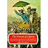 img - for The Friends of Liberty: The English Democratic Movement in the Age of the French Revolution book / textbook / text book