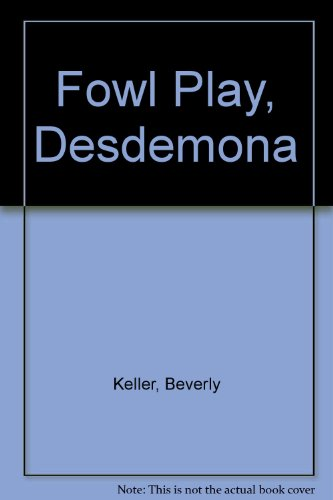 Fowl Play, Desdemona