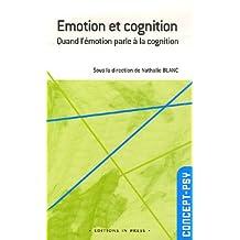 Emotion et cognition: Quand l'émotion parle à la cognition