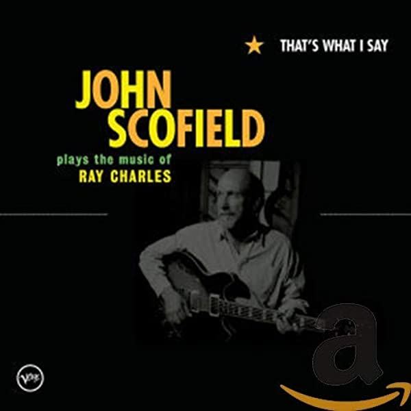 SCOFIELD, JOHN - That's What I Say - Amazon.com Music