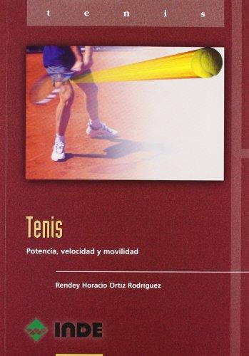 Descargar Libro Tenis: Potencia, Velocidad Y Movilidad Rendey Horacio Ortiz Rodríguez