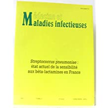 Médecine et maladies infectieuses -streptococcus pneumoniae: état actuel de la sensibilité aux béta-lactamines en France tome 21 n°4 bis hors série avril 1991