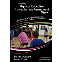 Making Physical Education Instruction and Assessment Work: Refreshing Teaching and Learning