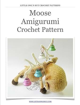 Moose Crochet Pattern Amigurumi toy (LittleOwlsHut ...