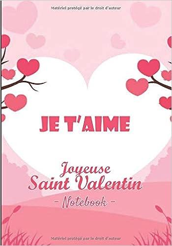 Idée De Cadeau Pour La Saint Valentin Joyeuse Saint Valentin Notebook: v1 4 | je t'aime | meilleur idée