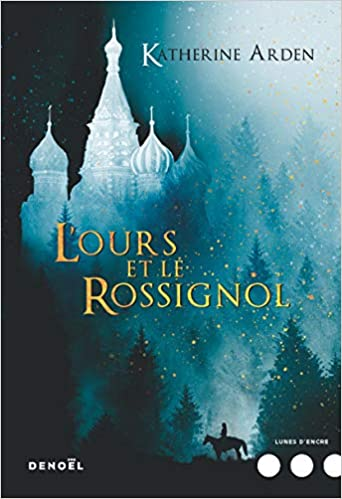 Trilogie d'une nuit d'hiver - Tome 1 : L'Ours et le Rossignol de Katherine Arden 41lfq9y4ZyL._SX340_BO1,204,203,200_