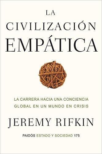 La civilización empática: La carrera hacia una conciencia global ...