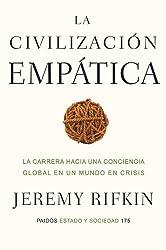 La civilizacion empatica. La carrera hacia una conciencia global en un mundo en crisis