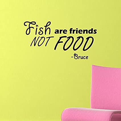 Amazoncom Fish Are Friends Not Food Finding Nemo Bruce Quote Vinyl