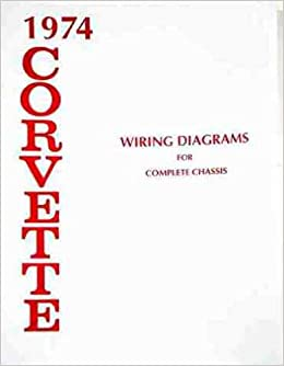 74 corvette wiring diagram 1974 corvette wiring diagram manual reprint chevrolet amazon com  1974 corvette wiring diagram manual