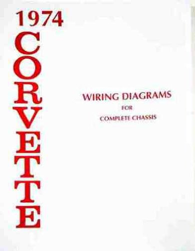Corvette Wiring - 1974 CORVETTE COMPLETE SET OF FACTORY ELECTRICAL WIRING DIAGRAMS & SCHEMATICS GUIDE - 12 PAGES. CHEVY CHEVROLET 74