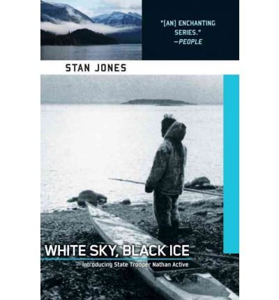 Download By Stan Jones - White Sky, Black Ice (Nathan Active Mysteries) (2003-07-16) [Paperback] PDF
