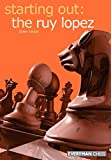 Starting Out: The Ruy Lopez (starting Out - Everyman Chess)-John Shaw