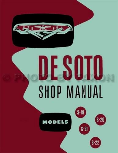 1954 1955 DeSOTO REPAIR SHOP & SERVICE MANUAL & BODY MANUAL INCLUDES: models S-19, S-20, S-21, and S-22, Powermaster, Firedome, Fireflite, Sportsman, Coronado, convertibles, and wagons. 54 ()