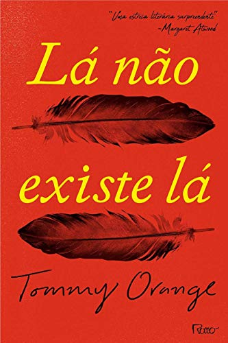 Book cover from La Nao Existe La (Em Portugues do Brasil) by Tommy Orange
