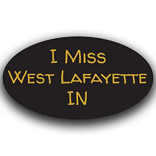 More Shiz I Miss West Lafayette Indiana Decal Sticker Travel Car Truck Van Bumper Window Laptop Cup Wall One 5.5 Inch Decal MKS0536