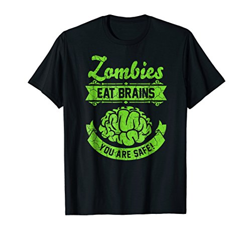 Zombies eat Brains you are safe T-Shirt Halloween