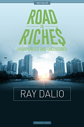 Ray Dalio - Road To Riches Famous Billionaires Unauthorized & Uncensored (All Ages Deluxe Edition with Videos)