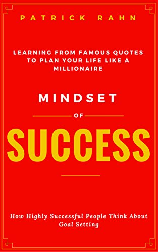 Mindset Of Success How Highly Successful People Think About Goal