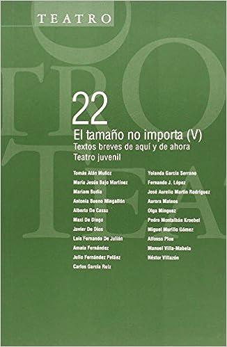 El tamaño no importa V.: Textos breves de aquí y de ahora. Teatro juvenil Teatro Breve: Amazon.es: Vv.Aa.: Libros