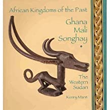 Ghana Mali Songhay: The Western Sudan