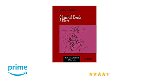 Chemical bonds a dialog jeremy k burdett 9780471971306 amazon chemical bonds a dialog jeremy k burdett 9780471971306 amazon books fandeluxe Images