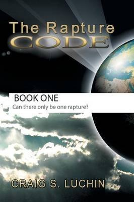 Download [The Rapture Code] (By: Craig S Luchin) [published: March, 2010] PDF