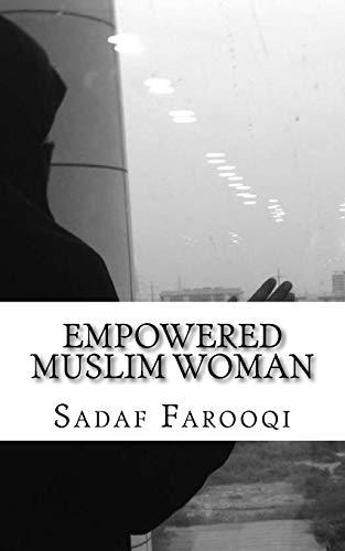 Empowered Muslim Woman: Islam is Her Strength