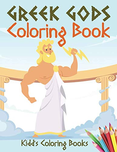 Greek Gods Coloring Book: Activity Book for Kids Ages 3-10 for Learning Greek Gods and Mythological Characters (Kidd's Coloring Books)
