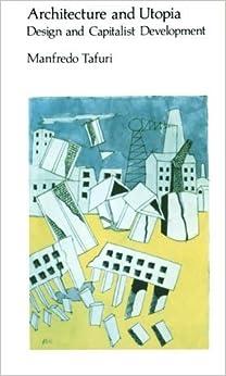 Architecture and Utopia: Design and Capitalist Development by Manfredo Tafuri (1979-10-02)