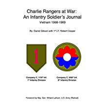 Charlie Rangers at War:  An Infantry Soldier's Journal   Vietnam 1968-1969
