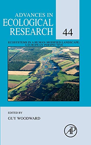 (Ecosystems in a Human-Modified Landscape, Volume 44: A European Perspective (Advances in Ecological Research))
