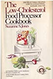The Low-Cholesterol Food Processor Cookbook, Suzanne S. Jones, 0385147457