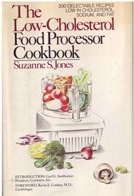 The Low-Cholesterol Food Processor Cookbook/Sp-162P by Suzanne S. Jones