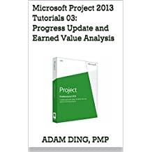 Microsoft Project 2013 Tutorials 03: Progress Update and Earned Value Analysis