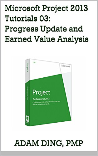 Microsoft Project 2013 Tutorials 03: Progress Update and Earned Value Analysis (PMP Toolbox Training) Pdf