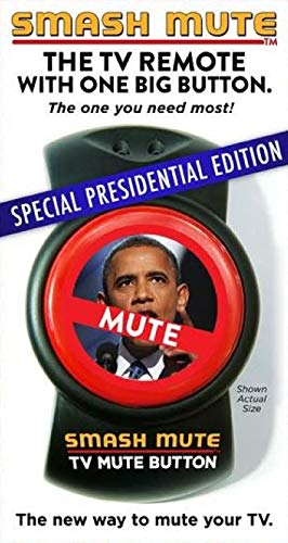 Smash Mute.The Big, Fat TV Mute Button (Special Presidential Edition) (Mute Tv Commercial)