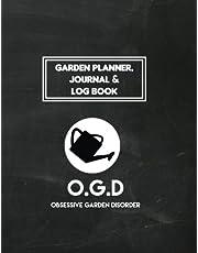 Garden Planner, Journal & Log Book O.G.D. Obsessive Garden Disorder: Great Gift for Gardeners who Love Gardening