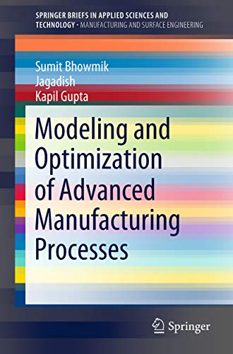 Modeling and Optimization of Advanced Manufacturing Processes...