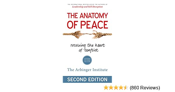 The Anatomy of Peace: Resolving the Heart of Conflict - Kindle ...