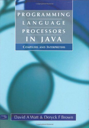 Programming Language Processors in Java: Compilers and Interpreters by Pearson